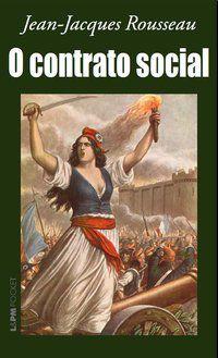 O CONTRATO SOCIAL - VOL. 631 - ROUSSEAU, JEAN-JACQUES