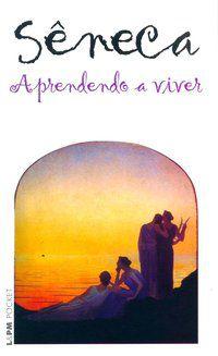 APRENDENDO A VIVER - VOL. 662 - SÊNECA