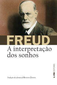 A INTERPRETAÇÃO DOS SONHOS - FREUD, SIGMUND