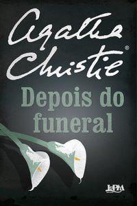 DEPOIS DO FUNERAL - CHRISTIE, AGATHA