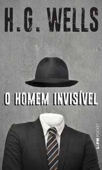 O HOMEM INVISÍVEL - VOL. 1236 - WELLS, H. G.