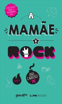 A MAMÃE É ROCK - VOL. 1249 - CARDOSO, ANA