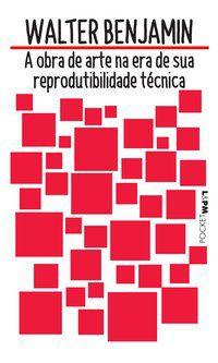 A OBRA DE ARTE NA ERA DE SUA REPRODUTIBILIDADE TÉCNICA - VOL. 1216 - BENJAMIN, WALTER