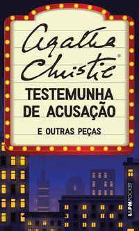 TESTEMUNHA DE ACUSAÇÃO - VOL. 1269 - CHRISTIE, AGATHA