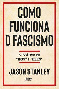 COMO FUNCIONA O FASCISMO - STANLEY, JASON