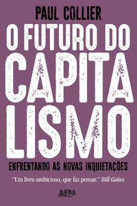 O FUTURO DO CAPITALISMO - COLLIER, PAUL