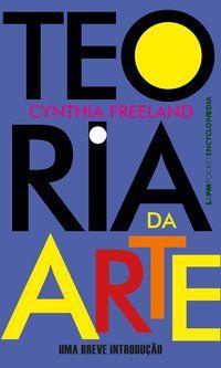 TEORIA DA ARTE - VOL. 1316 - FREELAND, CYNTHIA
