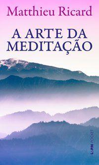 A ARTE DA MEDITAÇÃO - VOL. 1325 - RICARD, MATTHIEU