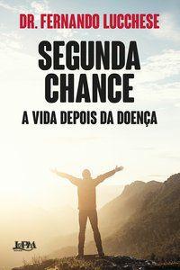 SEGUNDA CHANCE - LUCCHESE, FERNANDO