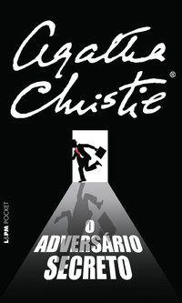 O ADVERSÁRIO SECRETO - VOL. 1326 - CHRISTIE, AGATHA