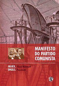 O MANIFESTO DO PARTIDO COMUNISTA - MARX, KARL