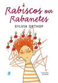 RABISCOS OU RABANETES - ORTHOF, SYLVIA