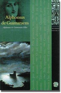 MELHORES POEMAS ALPHONSUS DE GUIMARAENS - GUIMARAENS, ALPHONSUS DE