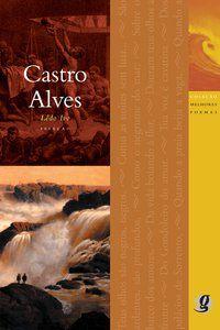 MELHORES POEMAS CASTRO ALVES - ALVES, CASTRO