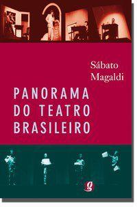 PANORAMA DO TEATRO BRASILEIRO - MAGALDI, SABATO