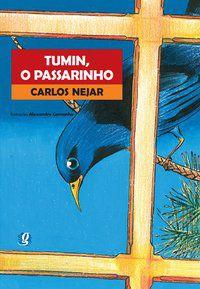 TUMIN, O PASSARINHO - NEJAR, CARLOS