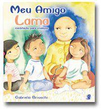 MEU AMIGO LAMA - BRIOSCHI, GABRIELA