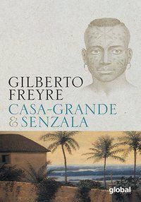 CASA-GRANDE & SENZALA - FREYRE, GILBERTO