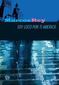 SOY LOCO POR TI AMÉRICA! - REY, MARCOS