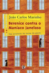 BERENICE CONTRA O MANÍACO JANELOSO - MARINHO, JOÃO CARLOS