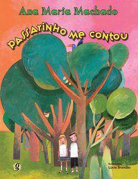 PASSARINHO ME CONTOU - MACHADO, ANA MARIA