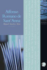 MELHORES POEMAS AFFONSO ROMANO DE SANT ANNA - SANT ANNA, AFFONSO ROMANO DE