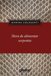 HORA DE ALIMENTAR SERPENTES - COLASANTI, MARINA