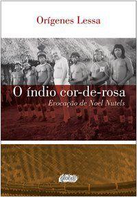 O ÍNDIO COR-DE-ROSA - LESSA, ORÍGENES
