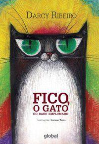 FICO, O GATO DO RABO EMPLUMADO - RIBEIRO, DARCY