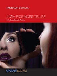 MELHORES CONTOS LYGIA FAGUNDES TELLES - TELLES, LYGIA FAGUNDES