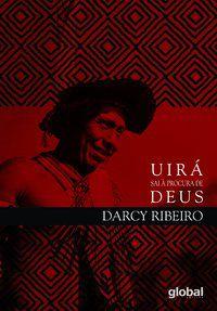 UIRÁ SAI À PROCURA DE DEUS - RIBEIRO, DARCY