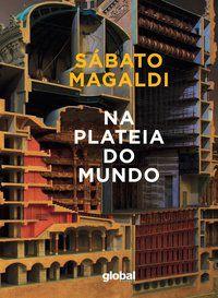 NA PLATEIA DO MUNDO - MAGALDI, SABATO
