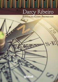 EDUCAÇÃO COMO PRIORIDADE - RIBEIRO, DARCY