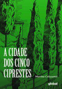 A CIDADE DOS CINCO CIPRESTES - COLASANTI, MARINA