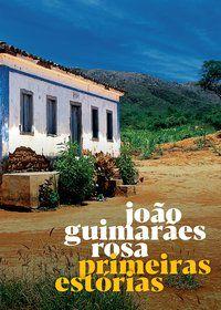 PRIMEIRAS ESTÓRIAS - ROSA, JOÃO GUIMARÃES