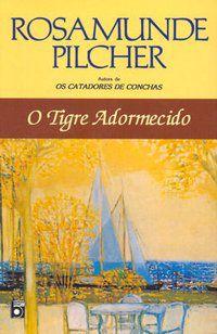 O TIGRE ADORMECIDO - PILCHER, ROSAMUNDE