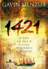 1421: O ANO EM QUE A CHINA DESCOBRIU O MUNDO - MENZIES, GAVIN