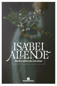 MUITO ALÉM DO INVERNO - ALLENDE, ISABEL