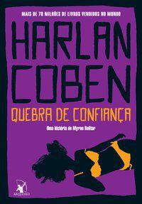 QUEBRA DE CONFIANÇA (MYRON BOLITAR – LIVRO 1) - COBEN, HARLAN