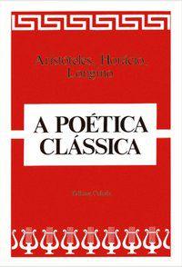 A POÉTICA CLÁSSICA - ARISTÓTELES, HORÁCIO E LONGINO