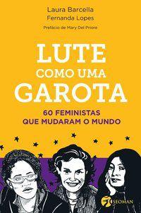 LUTE COMO UMA GAROTA - LOPES, FERNANDA