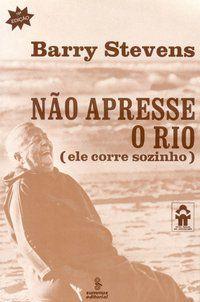 NÃO APRESSE O RIO - STEVENS, BARRY