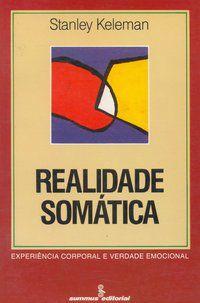 REALIDADE SOMÁTICA - KELEMAN, STANLEY