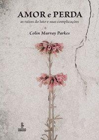 AMOR E PERDA - PARKES, COLIN MURRAY