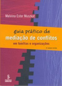 GUIA PRÁTICO DE MEDIAÇÃO DE CONFLITOS - MUSZKAT, MALVINA E.