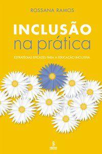 INCLUSÃO NA PRÁTICA - RAMOS, ROSSANA