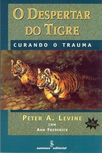 O DESPERTAR DO TIGRE - LEVINE, PETER A.