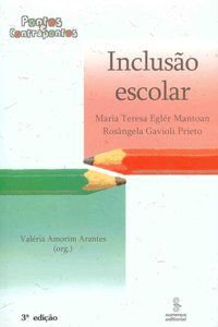 INCLUSÃO ESCOLAR - EGLÉR MANTOAN, MARIA TERESA
