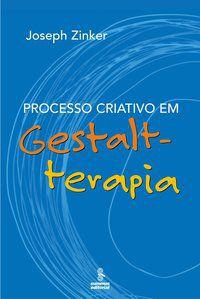PROCESSO CRIATIVO EM GESTALT-TERAPIA - ZINKER, JOSEPH C.