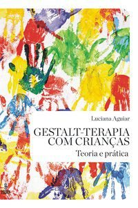 GESTALT-TERAPIA COM CRIANÇAS - AGUIAR, LUCIANA DE MEDEIROS